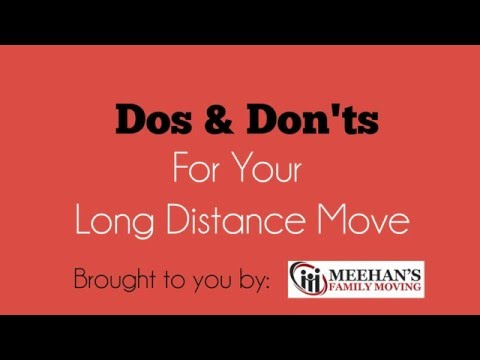 Do's and Dont's of Long Distance Moving | Meehan's Family Moving