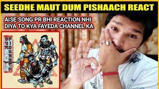 Gambar cover SEEDHE MAUT DUM PISHAACH - SEEDHE MAUT REACTION - DUM PISHAACH REACTION -  SHIV REACTION REACTION