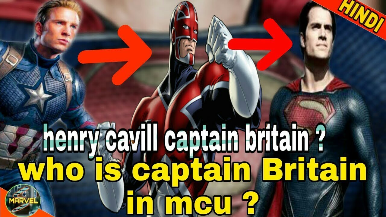 Captain Britain In Mcu Henry Cavill As Captain Britain Mcu Phase 4 In Hindi