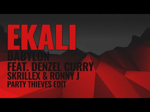 Ekali - Babylon (Feat. Denzel Curry) (SKRILLEX & RONNY J) [PARTY THIEVES EDIT]