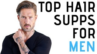 Healthy Hair Tips For Men – TOP SUPPLEMENTS YOU NEED TO BE TAKING