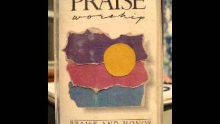 Praise And Honor  (Dan Gardner - Worship Leader)