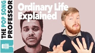 The Weeknd - Ordinary Life | Song Lyrics Meaning Explanation