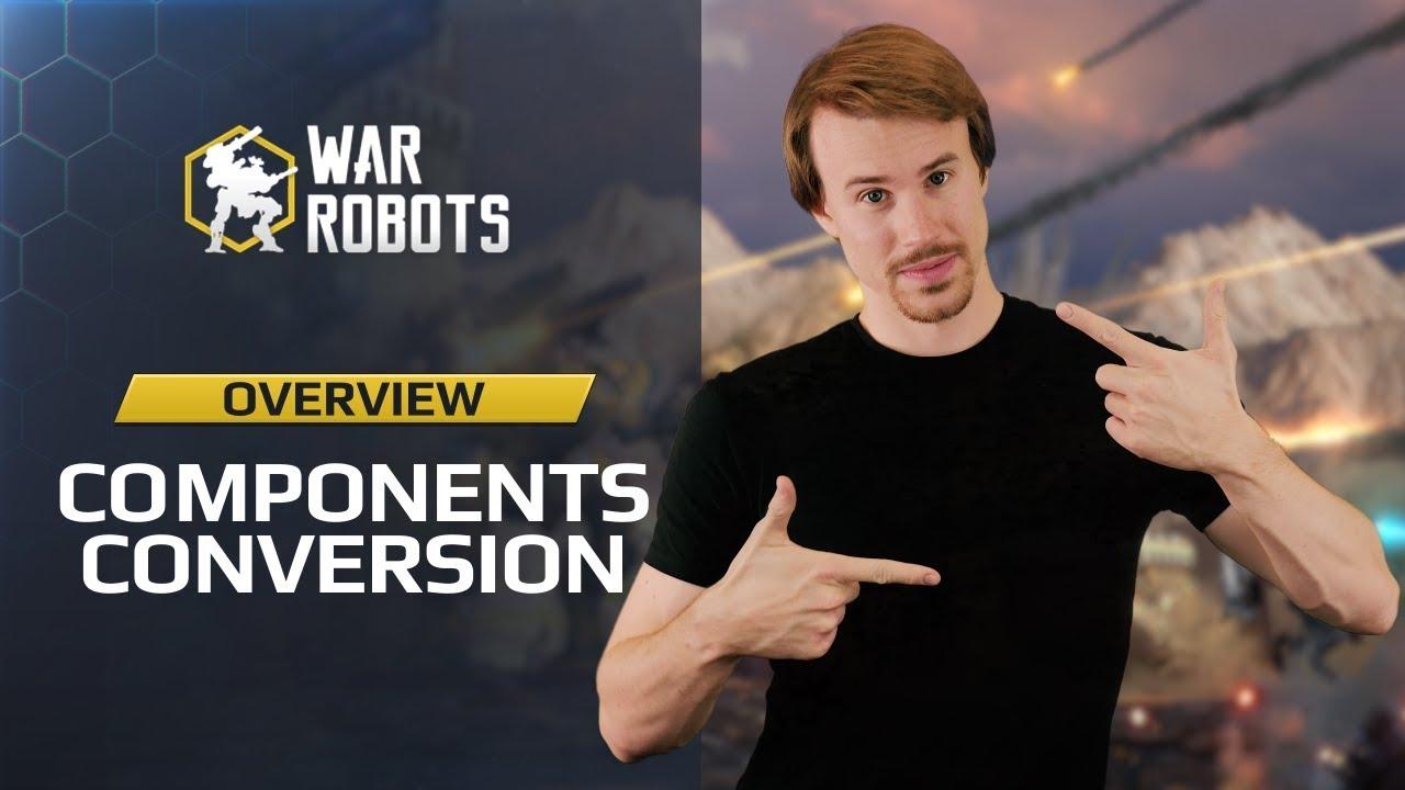 War Robots: Components Conversion | new Workshop feature in War Robots