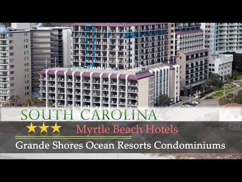 Grande Shores Ocean Resorts Condominiums - Myrtle Beach Hotels, South Carolina