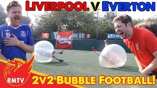 2v2 Bubble Football | Everton v Liverpool: The Redmen TV v Toffee TV