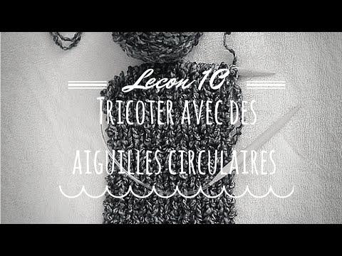Le on 10 tricoter avec les aiguilles circulaires youtube - Comment tricoter avec des aiguilles circulaires ...
