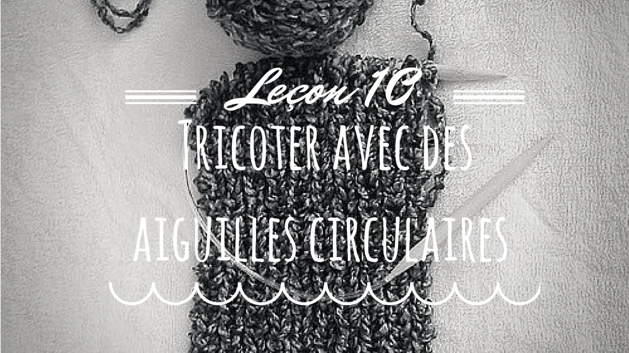 tricoter avec aiguille circulaire