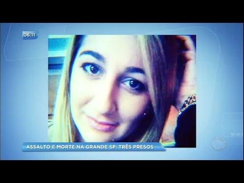 Polícia prende três suspeitos de terem matado namorada de PM durante assalto em SP