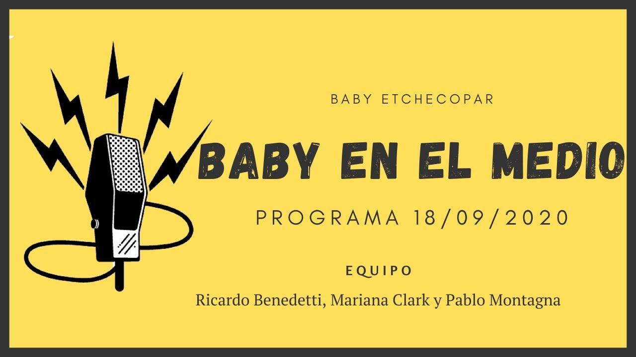 Baby Etchecopar Baby En El Medio Programa 18/09/2020