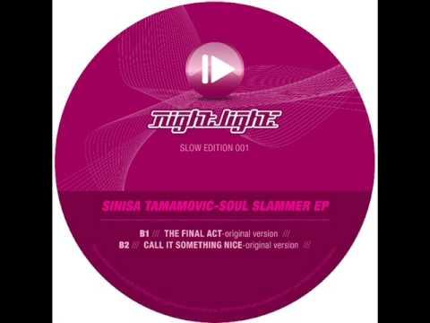 Sinisa Tamamovic The Final Act Marko Nastic Remix Mp3