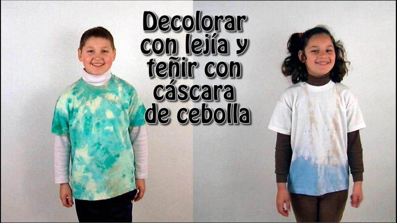 003 Decolorar Camisetas Con Lejía Y Teñirlas Con Cáscara De Cebolla Youtube