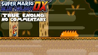 Super Mario Blue Twilight DX (True Ending) - Full Gameplay - No Commentary