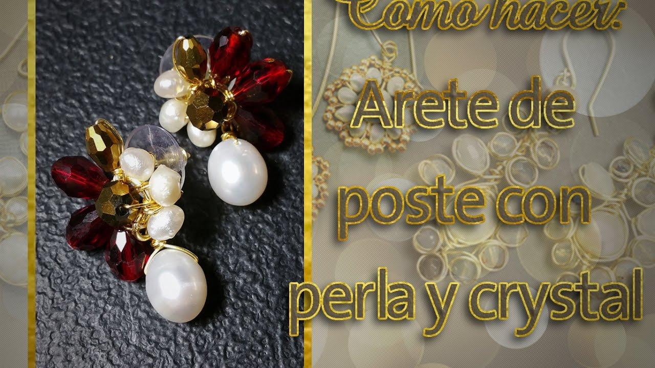 nuevo estilo 07d4a 8f28a Como hacer aretes de poste con perla y crystal