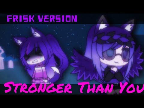 ~//Stronger Than You//~ ~{ Frisk Version }~ ~[ Gachaverse Music Video ]~ ~//SAD WARNING//~