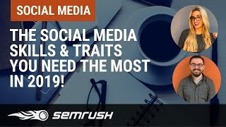 The Social Media skills & traits you need the most in 2019