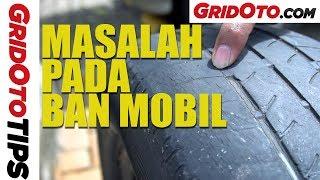 Masalah Pada Ban Mobil | GridOto Tips