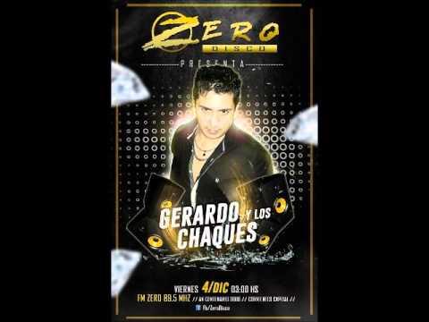 Gerardo Y Los Chaques - En Vivo Zero Disco (Viernes 04/12/15)