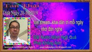 Tan Thai  Truc Tiep( Trưa  Ngày 20-10-2019