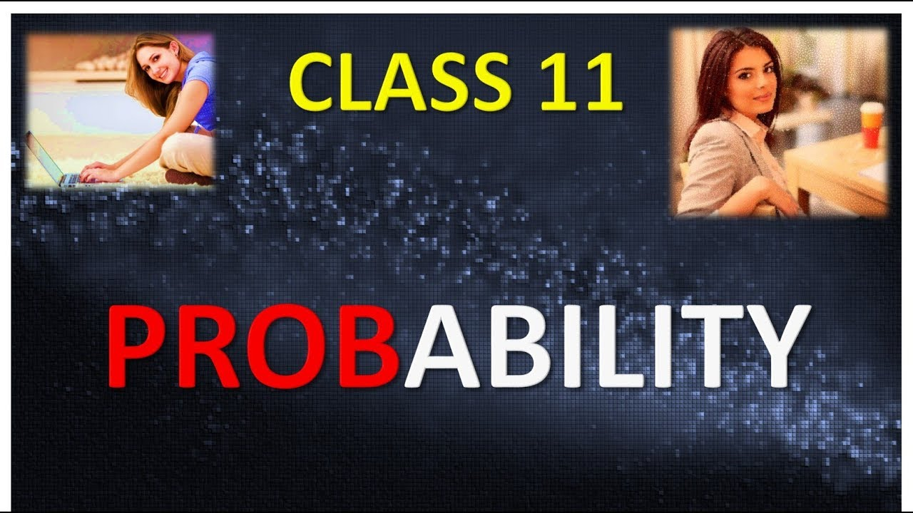 CLASS 11 PROBABILITY PART 1 IN HINDI NCERT CBSE