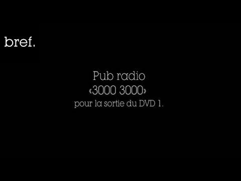 [BONUS] Bref, Pub audio radio « 3000 3000 »