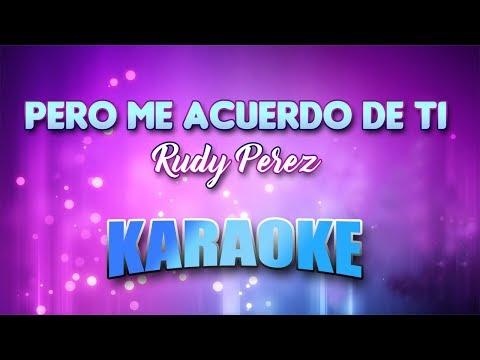 Rudy Perez - Pero Me Acuerdo De Ti (Karaoke version with Lyrics)