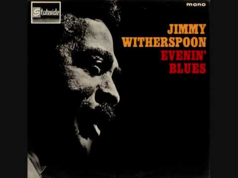Jimmy Witherspoon - When I Been Drinkin'