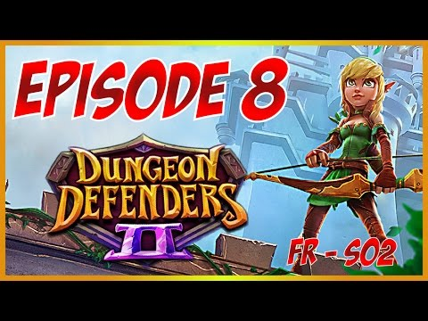 Dungeon Defenders 2 FR: COMMENT AVOIR UN MAX D'OBJETS ? Gameplay #S2-08
