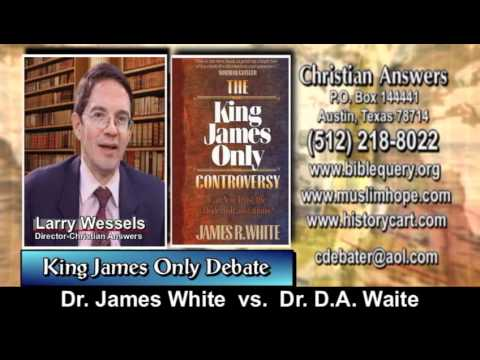 """KING JAMES BIBLE """"ONLY"""" DEBATE: IS THE KJV THE ONLY REAL TRANSLATION? JAMES WHITE VS D.A. WAITE"""