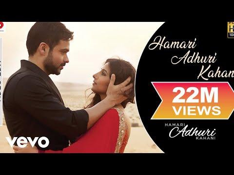 Hamari Adhuri Kahani - Title Song | Emraan Hashmi | Vidya Balan | Arijit