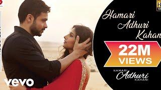 Download Hamari Adhuri Kahani Title Track Video - Emraan Hashmi,Vidya Balan|Arijit Singh