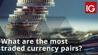 What are the most traded currency pairs?