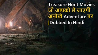 Top 10 Best Treasure Hunt Movies Dubbed In Hindi All Time Hit