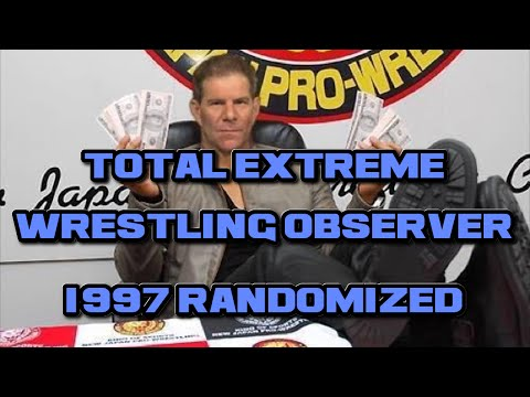 Total Extreme Wrestling Observer: 1997 Randomized #1 - A New Idea For a Fun Series (hopefully)