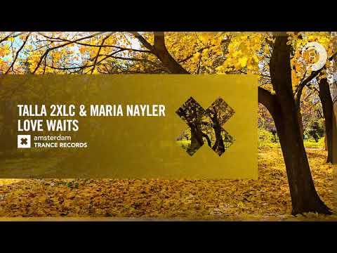Talla 2XLC & Maria Nayler - Love Waits (Amsterdam Trance) Extended