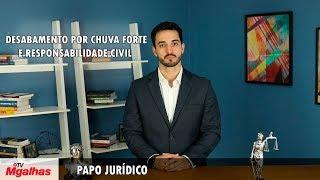 Papo Jurídico - Desabamento por chuva forte e responsabilidade civil