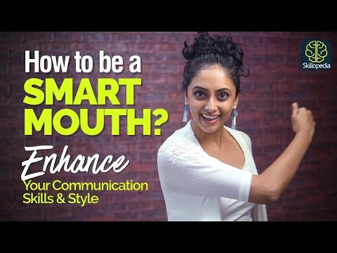 How To Be A SMART MOUTH? Enhance Your Communication Skills & Speaking Style | Public Speaking Tips
