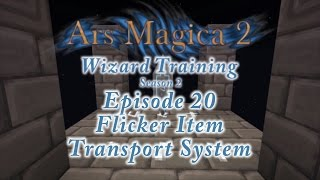 Ars Magica 2: Wizard Training - Season 2 - Episode 20 - Flicker Item Transport System
