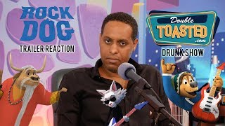 Rock Dog Trailer - Double Toasted DRUNK REVIEW