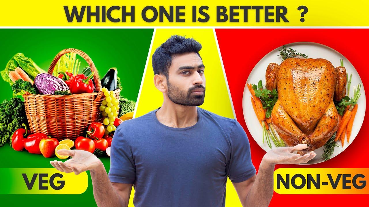 Veg Vs Non Veg Which Is Better Or Vegan Youtube