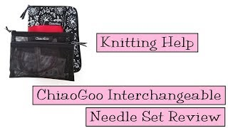 Knitting Help - Chiaogoo Interchangeable Needle Sets Review