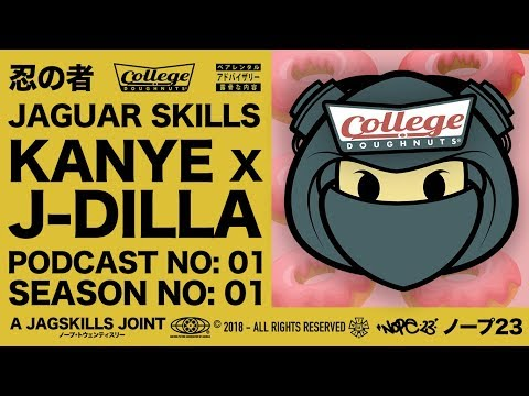 A JAG SKILLS JOINT - KANYE X DILLA - COLLEGE DONUTS