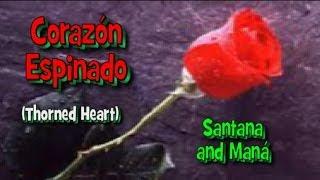 Corazón Espinado (Thorned Heart), Santana y Maná (Subt. en español & English)