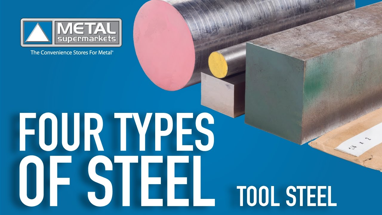 The Four Types Of Steel Part 5 Tool Steel Metal Supermarkets