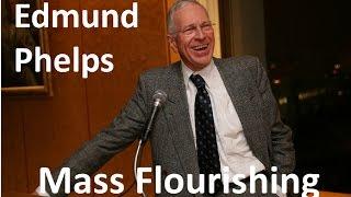 Edmund Phelps - Mass Flourishing - interview - Goldstein on Gelt July 2013
