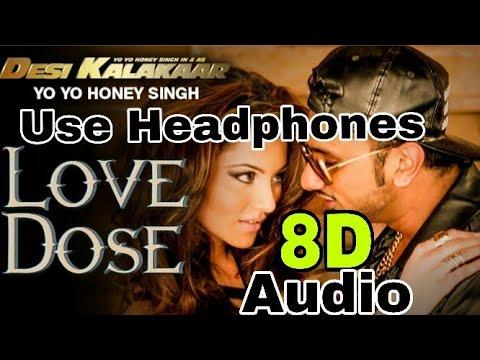 LOVE DOSE -YO YO HONEY SINGH FULL VIDEO SONG | ( 8D AUDIO )