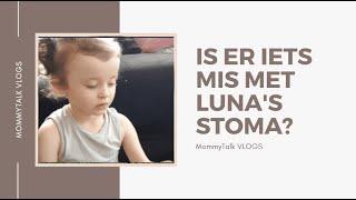 VLOG 38   Is er iets mis met Luna's stoma?   MommyTalk VLOGS
