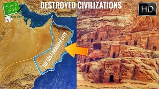 Scientists Discovered Lost Arabian City - Destroyed Civilizations | Episode 3