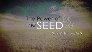 You Reap What You Sow - The Power of The Seed - David D. Ireland, Ph.D.