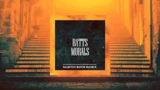 BATTS - Morals (Martin Roth Remix)
